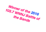 Winner of the 2018 103.7 WNNJ Battle of the Bands